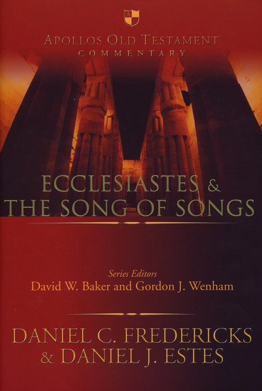 Ecclesiastes & The Song of Songs: Apollos Old Testament Commentary [AOTC]