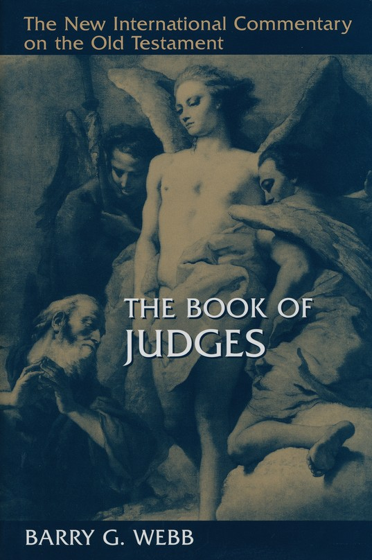 The Book of Judges: The New International Commentary on the Old Testament [NICOT]