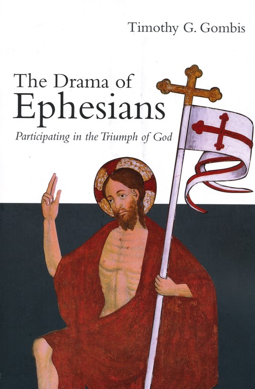 The Drama of Ephesians: Participating in the Triumph of God