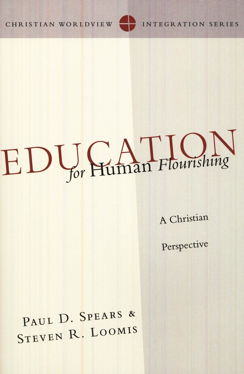 Education for Human Flourishing: A Christian Perspective