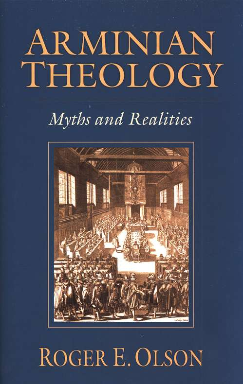 Arminian Theology: Myths and Realities