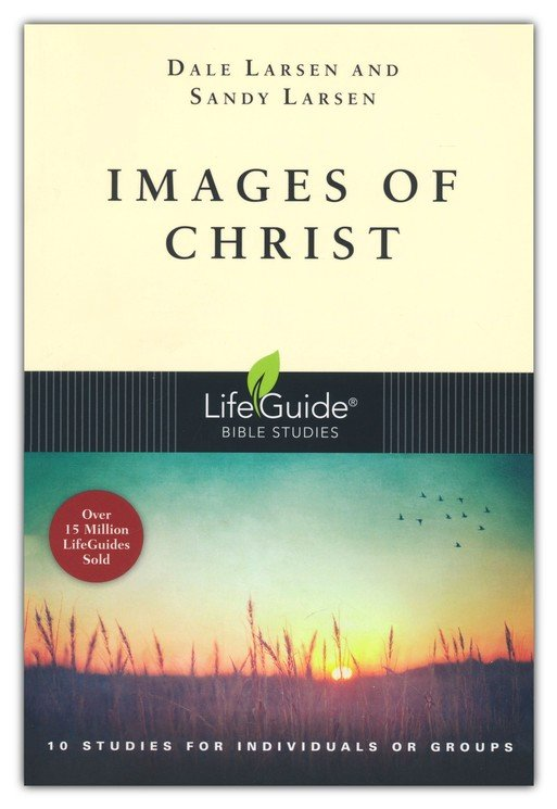 Images of Christ,  LifeGuide Topical Bible Studies