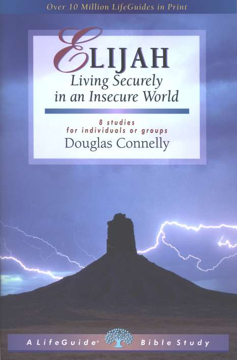 Elijah: Living Securely in an Insecure World,  LifeGuide Bible Studies