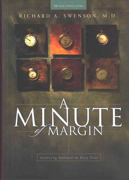 A Minute of Margin: Restoring Balance to Busy Lives
