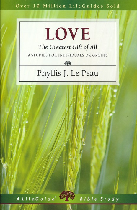 Love: The Greatest Gift of All, LifeGuide Topical Bible Studies