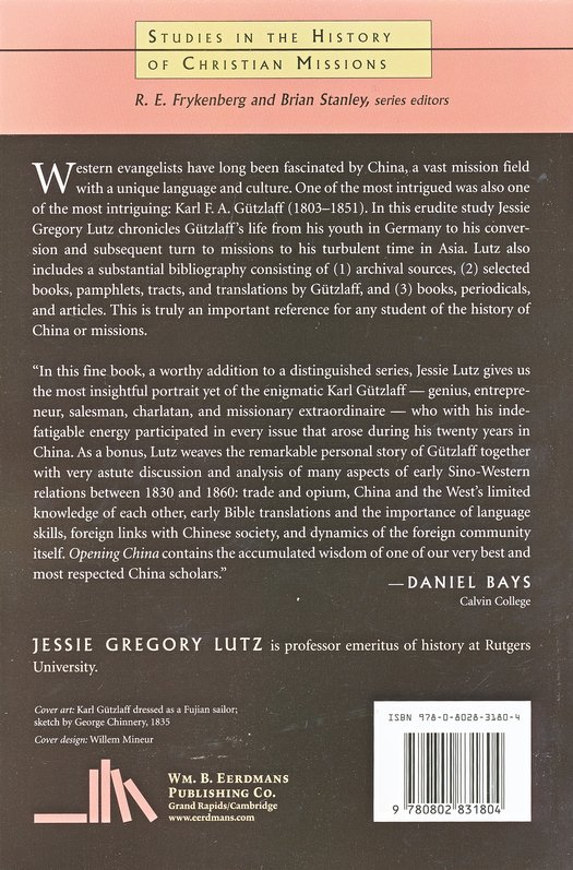 Opening China: Karl F. A, Gutzlaff and Sino-Western    Relations, 1827-1852