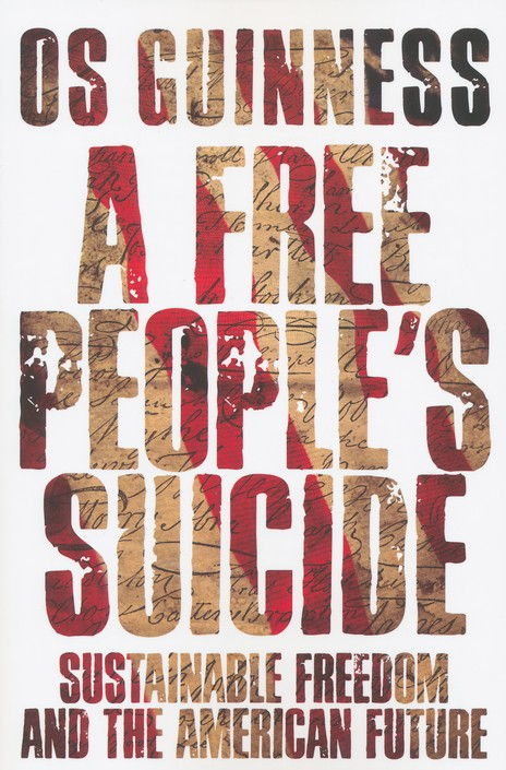 A Free People's Suicide: Sustainable Freedom and the American Future