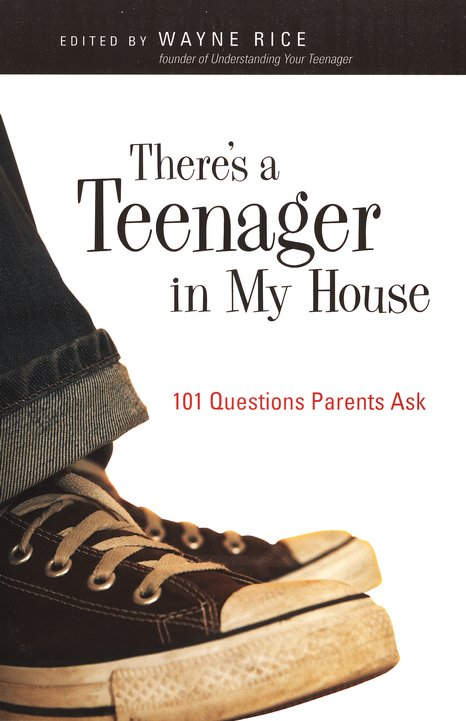 There's a Teenager in My House: 101 Questions Parents Ask