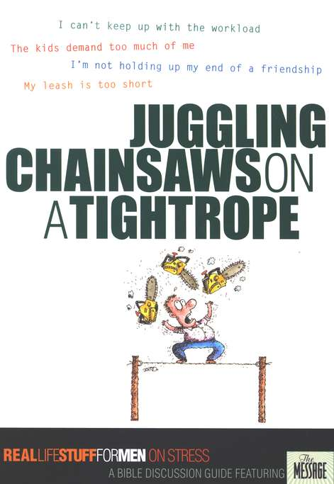 Juggling Chainsaws on a Tightrope:                  Real Life Stuff for Men on Stress