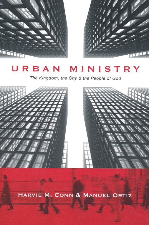 Urban Ministry: The Kingdom, the City & the People of God