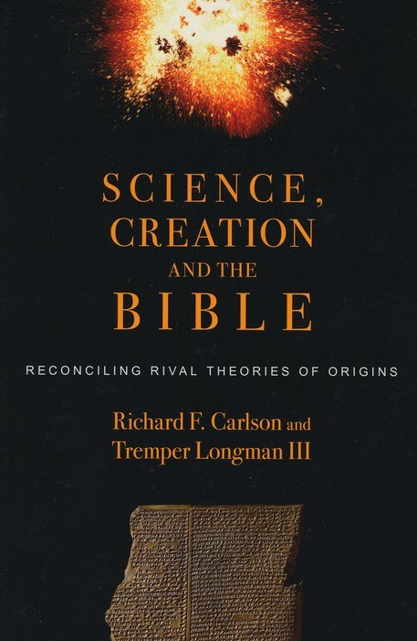 Science, Creation, and the Bible: Reconciling Rival Theories of Origins
