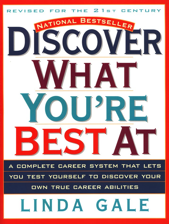 Discover What You're Best At: The National Career Aptitude System and Career Directory, Revised