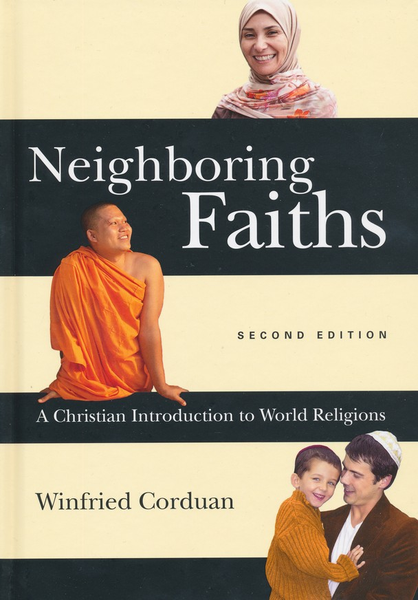 Neighboring Faiths: A Christian Introduction to World Religions