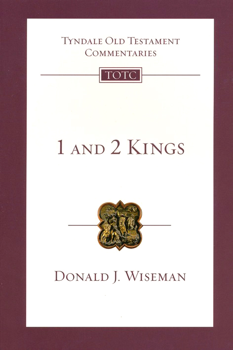 1 & 2 Kings: Tyndale Old Testament Commentary [TOTC]