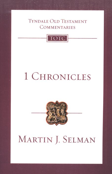 1 Chronicles: Tyndale Old Testament Commentary [TOTC]