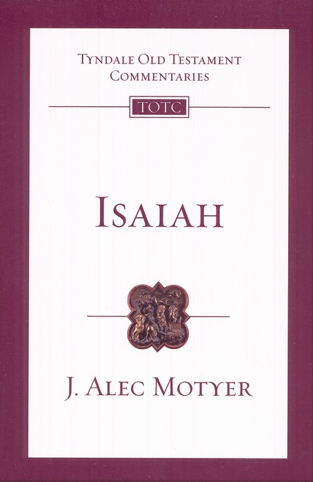 Isaiah: Tyndale Old Testament Commentary  [TOTC]