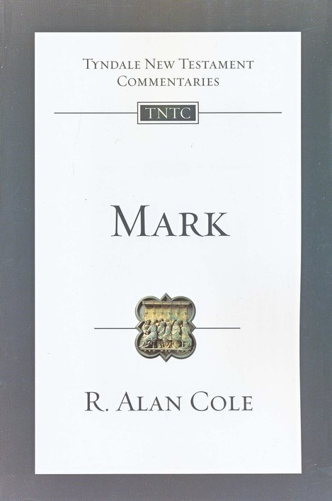 Mark: Tyndale New Testament Commentary [TNTC]