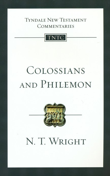 Colossians and Philemon: Tyndale New Testament Commentary [TNTC]