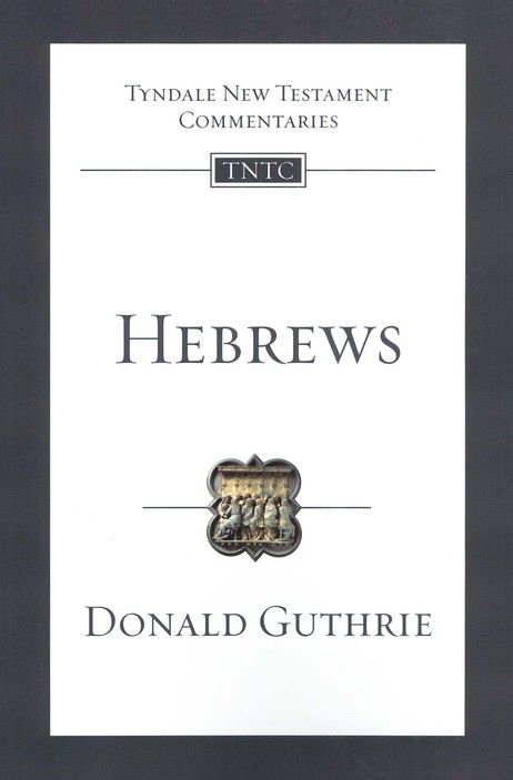 Hebrews: Tyndale New Testament Commentary  [TNTC]