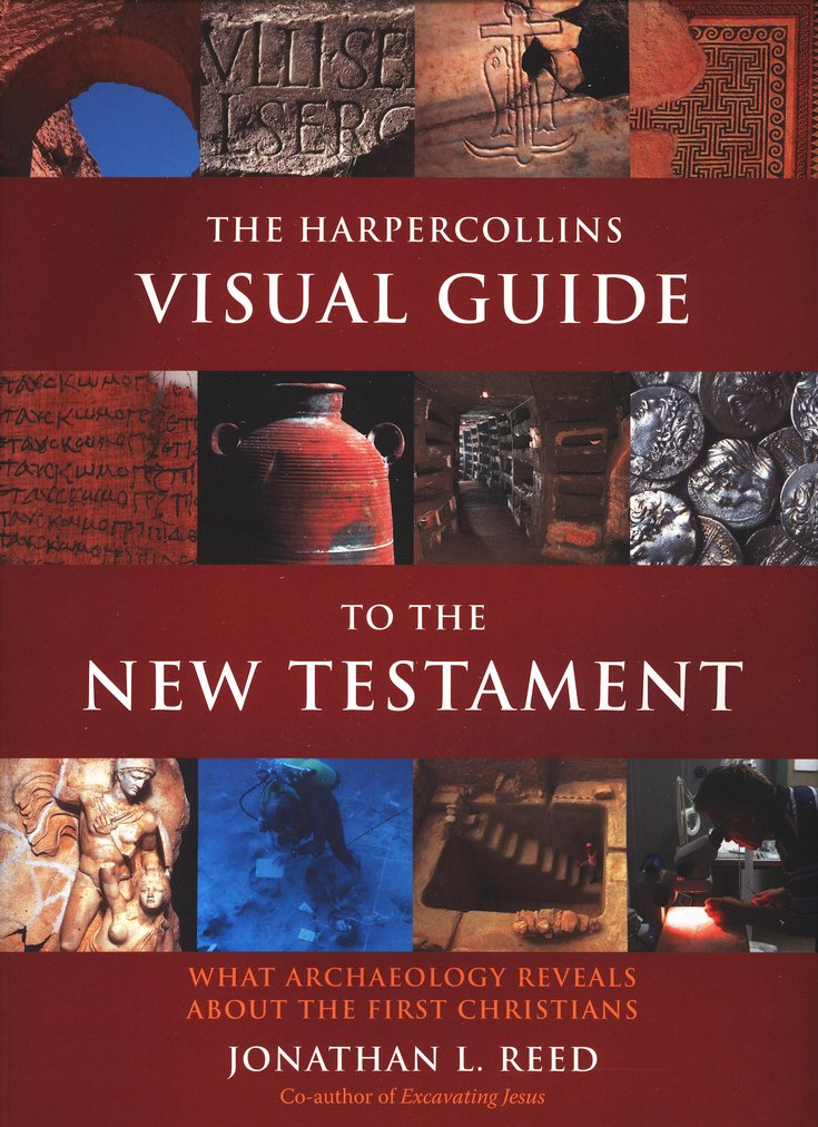The HarperCollins Visual Guide to the New Testament: What Archaeology Reveals About the First Christians
