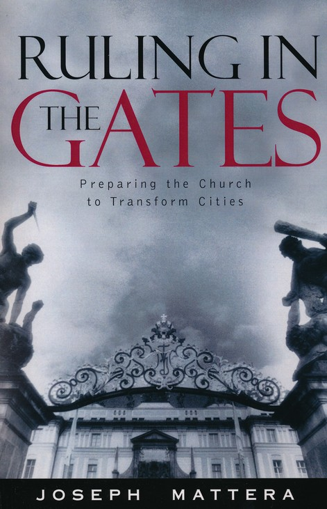 Ruling in The Gates: Preparing The Church to Transform Cities