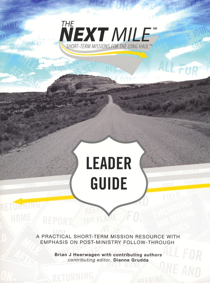The Next Mile--Leader Guide