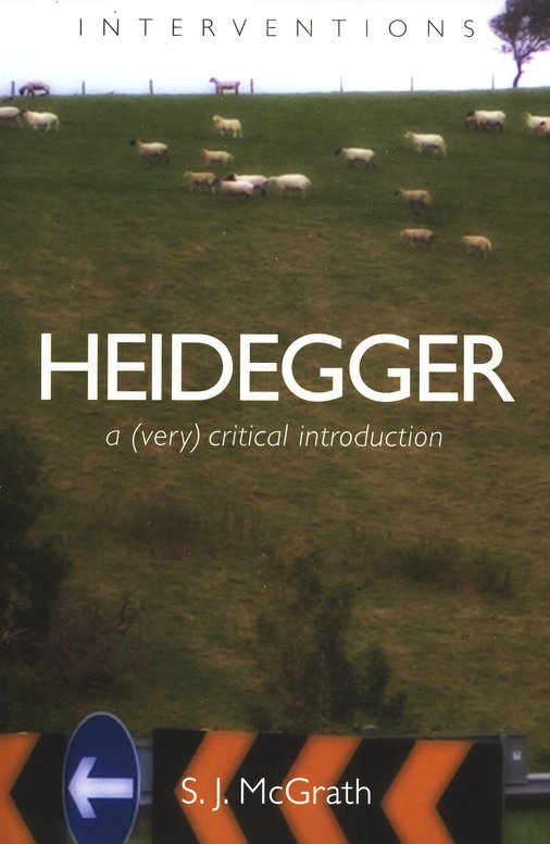 Heidegger: A (Very) Critical Introduction