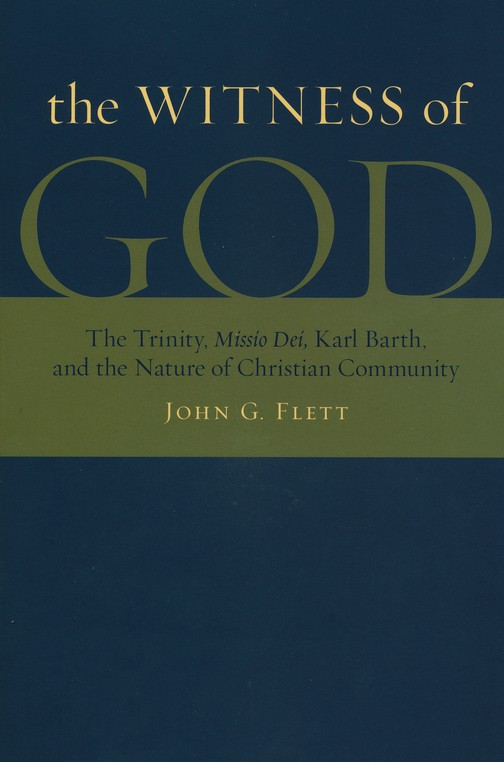 Witness of God: the Trinity, Missio Dei, Karl Barth, and the Nature of Christian Community