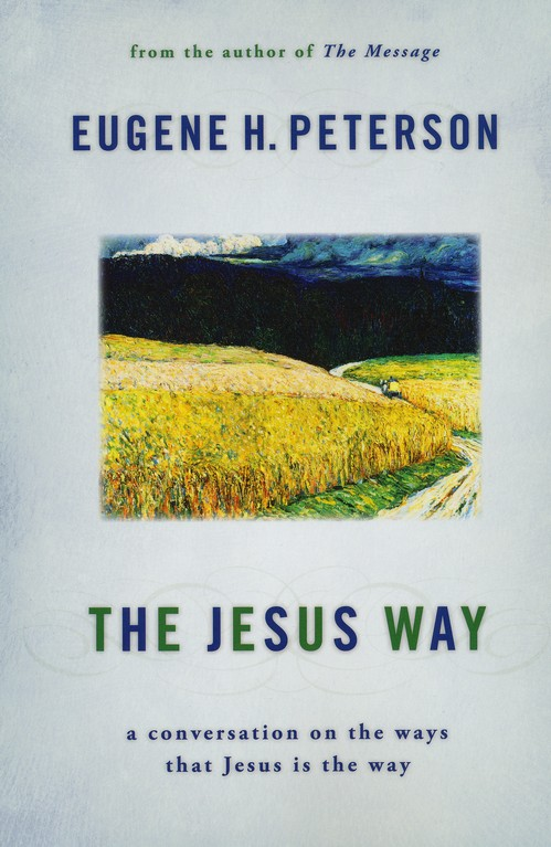 The Jesus Way: A Conversation on the Ways That Jesus Is the Way