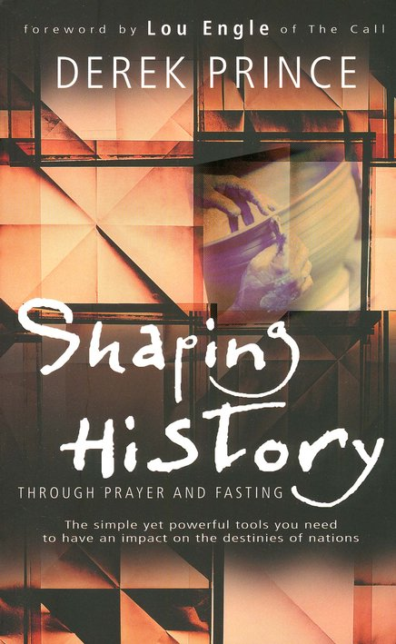 Shaping History Through Prayer and Fasting