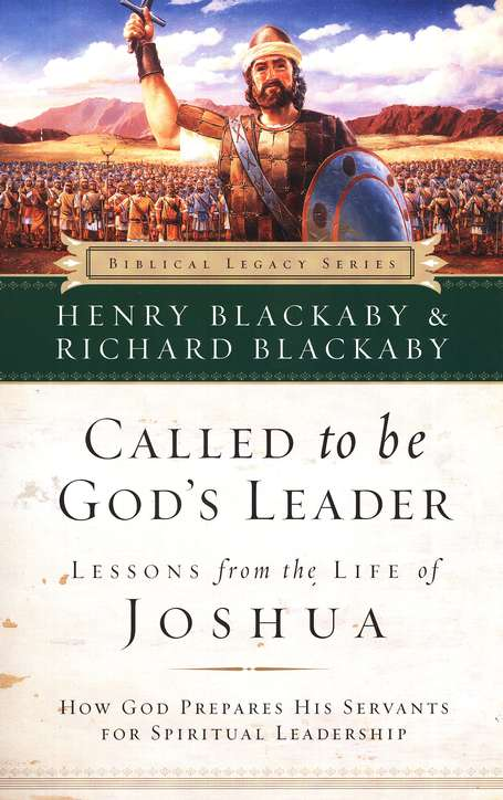 Called to Be God's Leader: Lessons from the Life of Joshua, softcover
