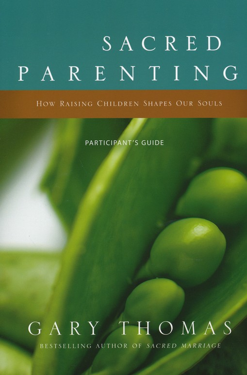 Sacred Parenting: How Raising Children Shapes Our Souls Pack, Participant's Guide and DVD