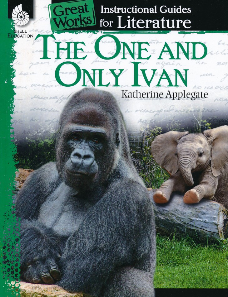 The One And Only Ivan Instructional Guides For Literature