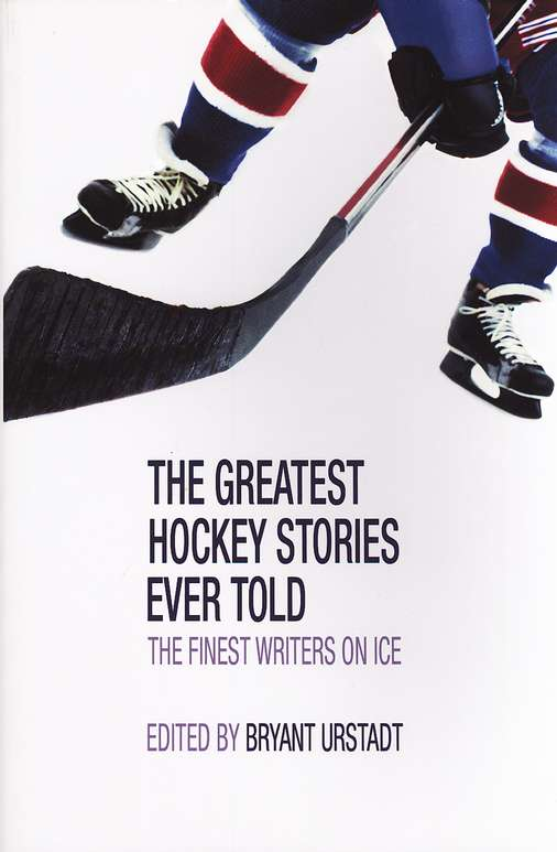 Greatest Hockey Stories Ever Told