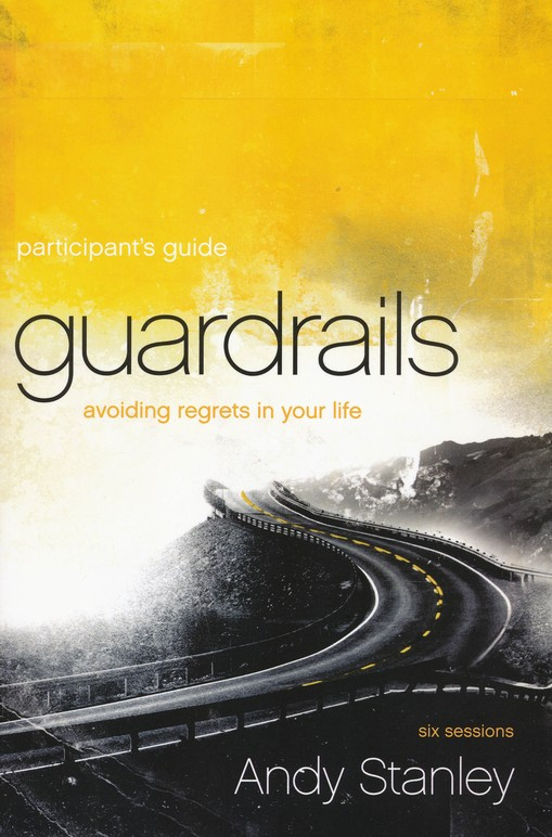 Guardrails Participant's Guide with DVD: Avoiding Regrets in Your Life