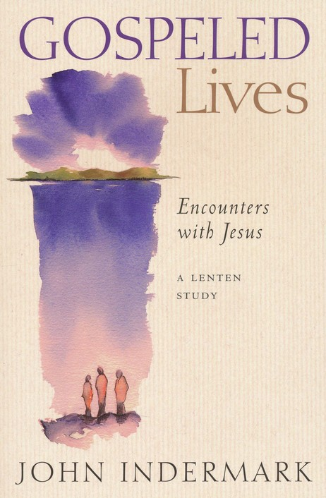 Gospeled Lives: Encounters with Jesus