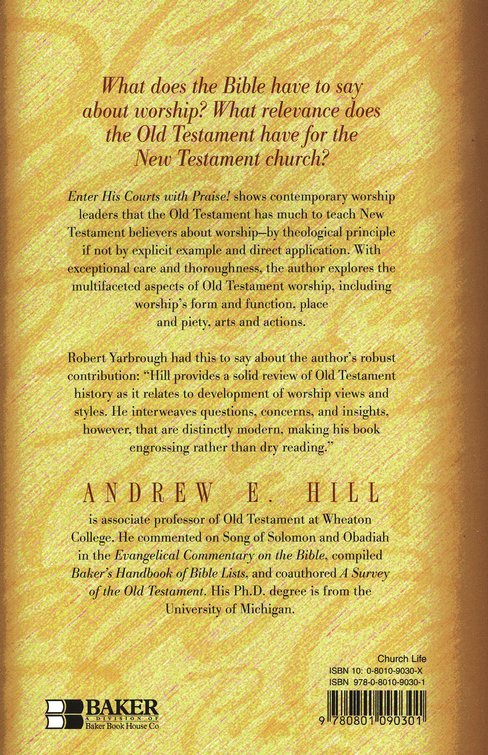 Enter His Courts with Praise!                             Old Testament Worship for Ministry, Second Edition