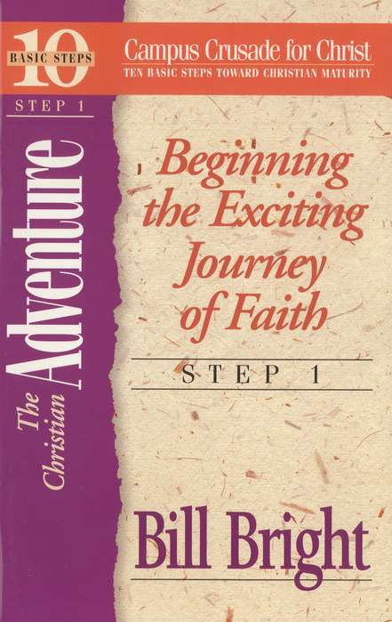 The Christian Adventure Step 1, 10 Basic Steps Toward Maturity