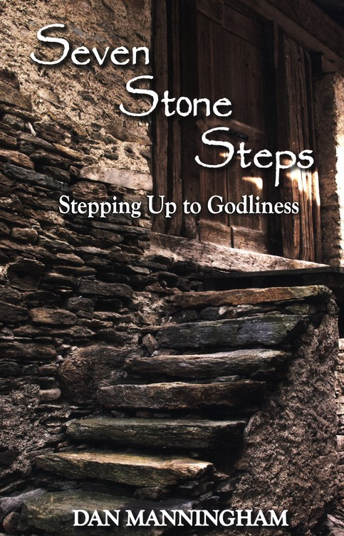 Seven Stone Steps: Stepping Up to Godliness