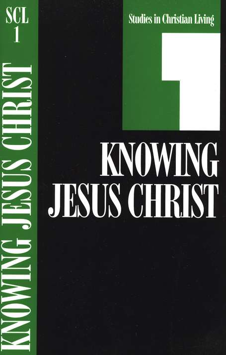 Book 1: Knowing Jesus Christ, Studies in Christian Living Series