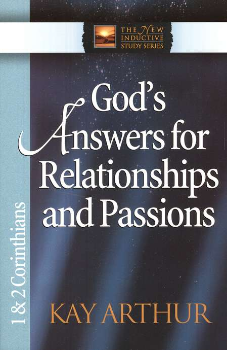 God's Answers for Relationships and Passions (1 & 2 Corinthians)