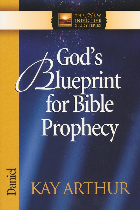 God's Blueprint for Bible Prophecy (Daniel)