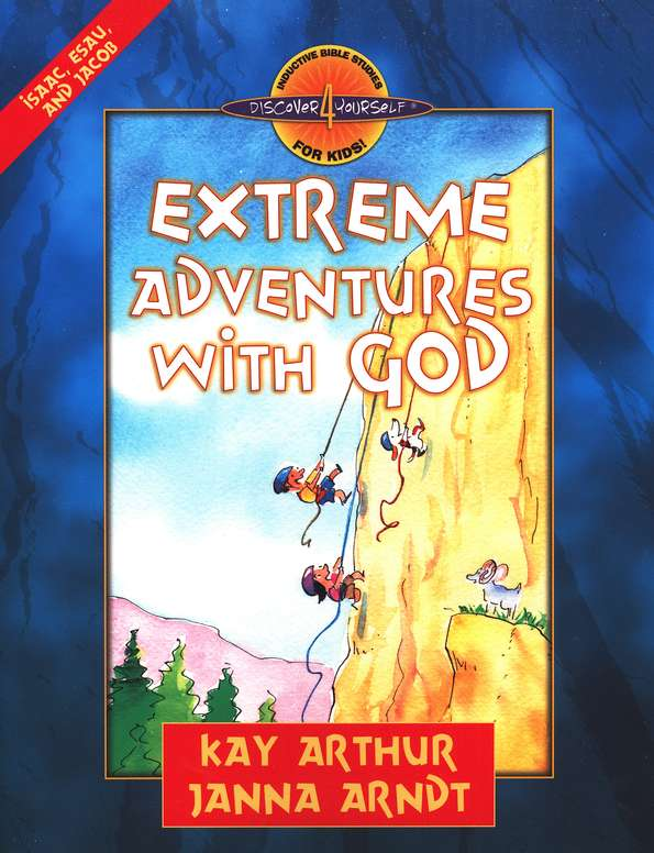 Discover 4 Yourself, Children's Bible Study Series: Extreme  Adventures with God (Isaac, Esau and Jacob)
