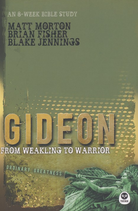 Gideon: From Weakling to Warrior