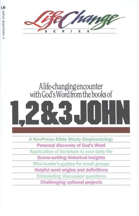 1, 2 & 3 John, LifeChange Bible Study