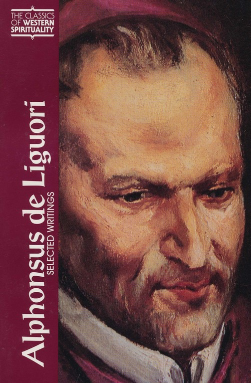 Alphonsus de Liguori: Selected Writings (Classics of Western Spirituality)