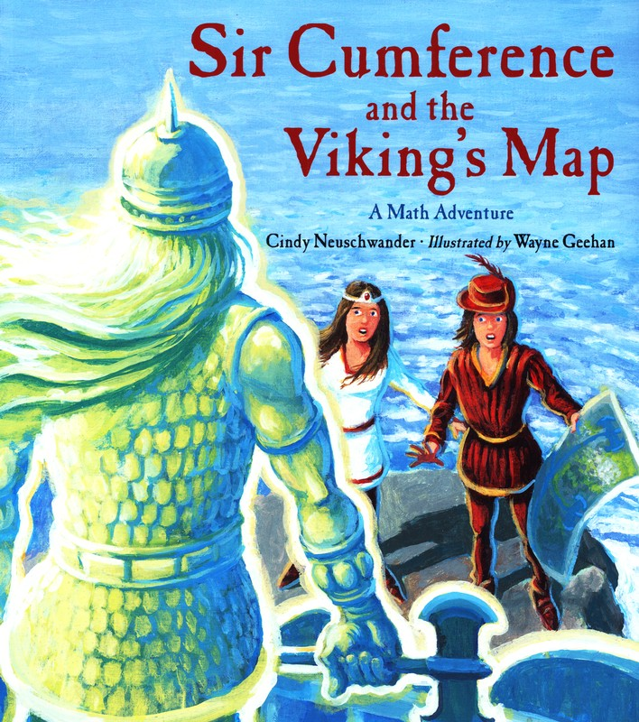 Sir Cumference and the Viking's Map A Math Adventure