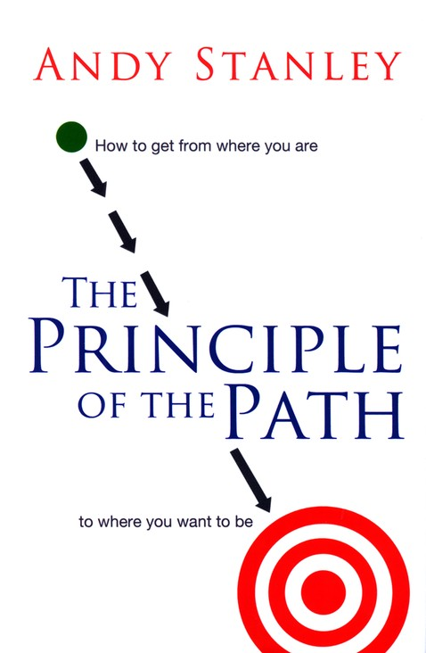 The Principle of the Path: How to Get from Where You Are to Where You Want to Be - Slightly Imperfect