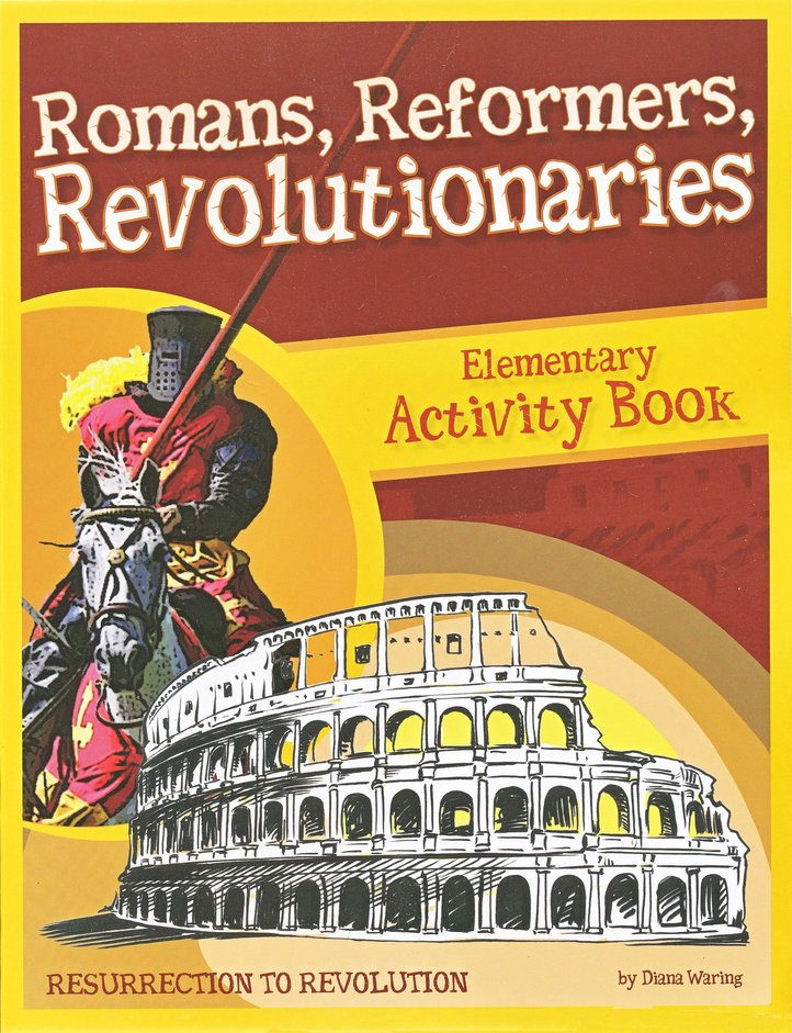 Romans, Reformers, Revolutionaries: Elementary Activity Book
