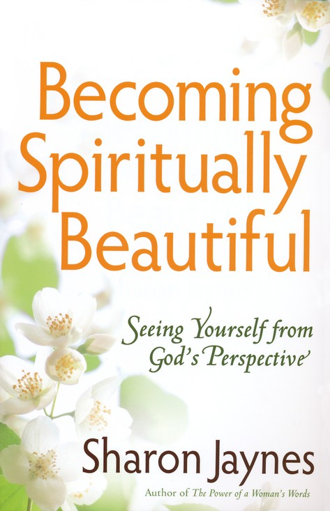 Becoming Spiritually Beautiful: Seeing Yourself from God's Perspective